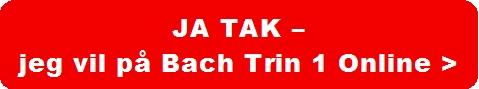 Ja tak jeg vil på online Bach trin1 kursus